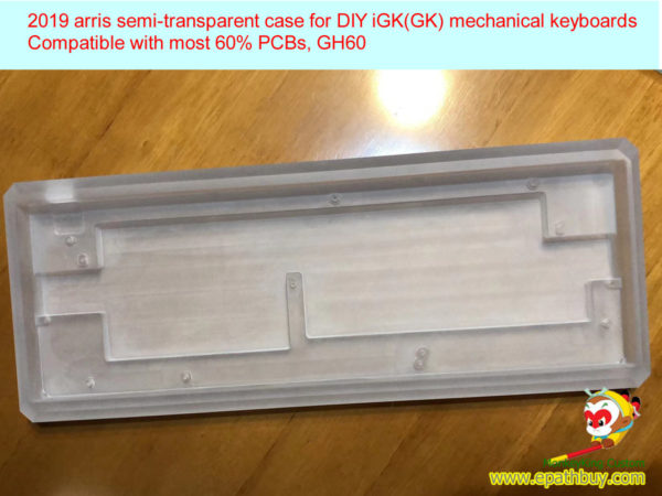 2019 arris semi-transparent keyboard case for DIY iGK (GK) mechanical keyboards,compatible w/ most 60% PCBs, GH60